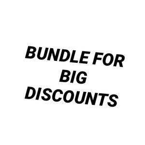 BUNDLE FOR BIG DISCOUNTS